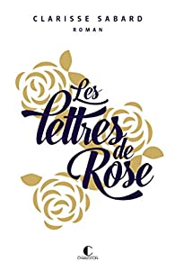 Les lettres de Rose - édition limitée par Clarisse Sabard
