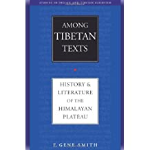 Among Tibetan Texts: History and Literature of the Tibetan Plateau (Studies in Indian and Tibetan Buddhism)