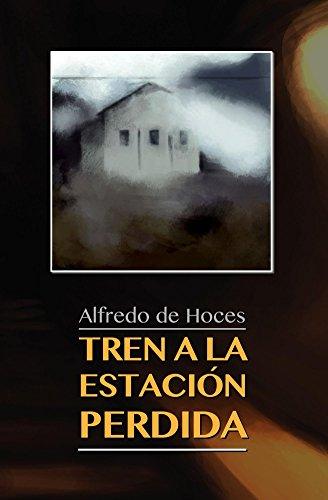 Tren a la estación perdida por Alfredo de Hoces