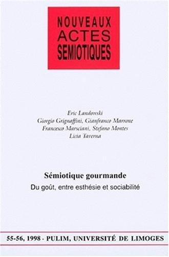 Semiotique gourmande. gout, entre esthesie et sociabilite. 55-56 1998
