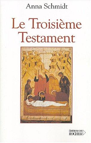 Le Troisième Testament par Anna Nikolaevna Schmidt