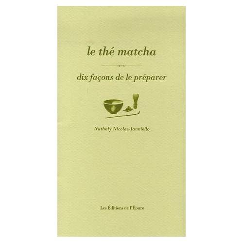 Le Thé matcha, dix façons de le préparer