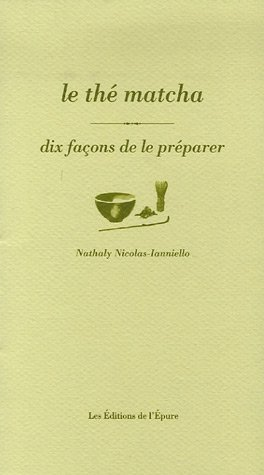 Le thé matcha : Dix façons de le préparer