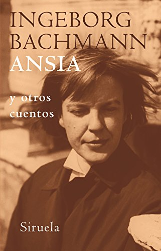 Ansia: y otros cuentos (Libros del Tiempo) por Ingeborg Bachmann