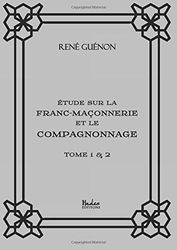 Étude sur la franc-maçonnerie et le compagnonnage (tomes 1 & 2)