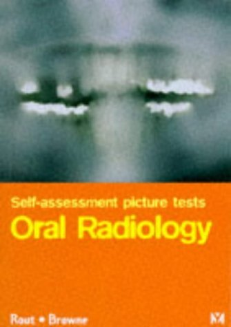 Self Assessment Picture Tests in Dentistry: Oral Radiology: Diagnostic Radiology by P. G. J. Rout BDS FDSRCS MDentSc DDRRCR (1996-07-31)