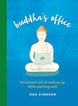 Buddha's Office: The Ancient Art of Waking Up While Working Well (English Edition) van [Zigmond, Dan]