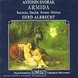 Dvorak : Armida. Borowska, Daniluk, Fortune, Ochman, Albrecht.