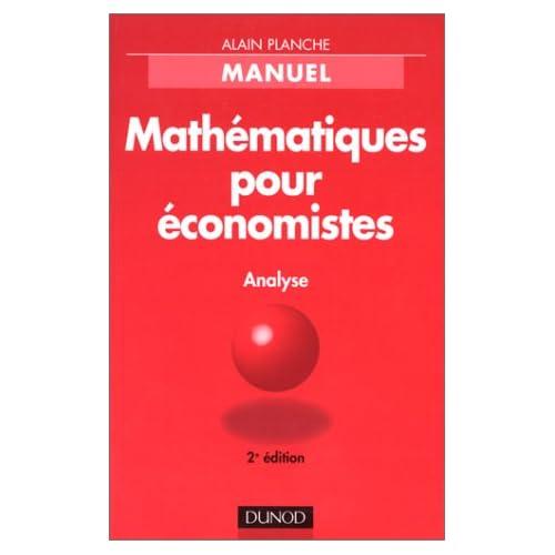 MATHEMATIQUES POUR ECONOMISTES. Analyse, 2ème édition