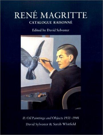 René Magritte - Catalogue raisonné, tome 2 : Oil Paintings and Objects 1931-1948