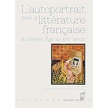L'autoportrait dans la littérature française : Du Moyen Age au XVIIe siècle