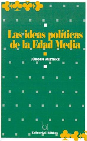 Las Ideas Politicas De La Edad Media por Jurgen Miethke