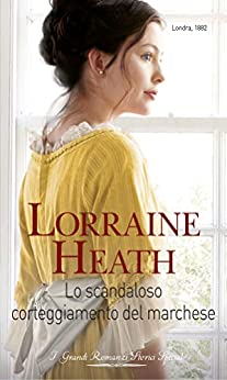 Lo scandaloso corteggiamento del marchese (Scandali a St. James's Vol. 4) di [Heath, Lorraine]