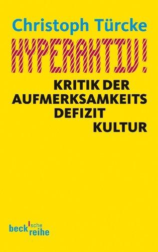 Hyperaktiv!: Kritik der Aufmerksamkeitsdefizitkultur (Beck'sche Reihe)