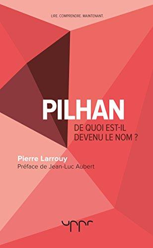 Pilhan De quoi est-il devenu le nom ?
