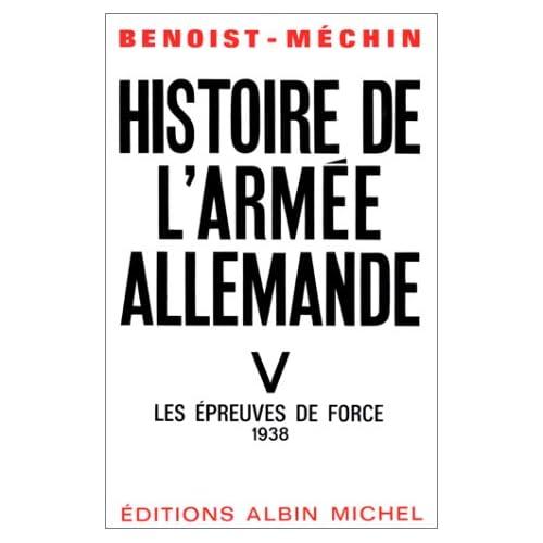 Histoire de l'armée allemande, tome 5 : Les Epreuves de force, 1938