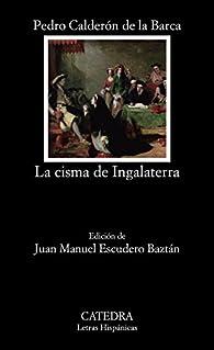 La cisma de Ingalaterra par Pedro Calderón de la Barca