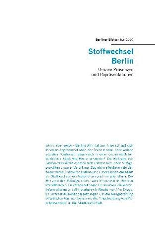 Stoffwechsel Berlin: Urbane Präsenzen und Repräsentationen (Berliner Blätter / Ethnographische und Ethnologische Beiträge, Band 53) (Rauch Blättern)
