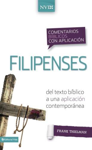 Comentario bíblico con aplicación NVI Filipenses: Del texto bíblico a una aplicación contemporánea (Comentarios bíblicos con aplicación NVI) por Frank S. Thielman