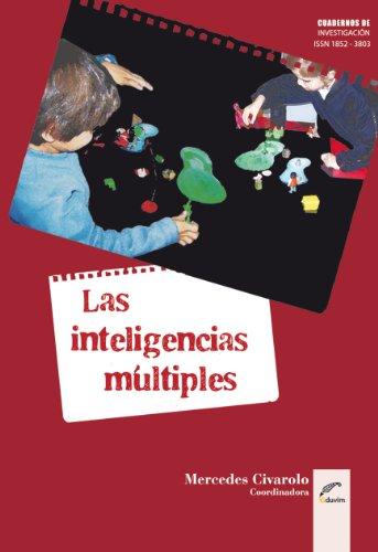 Las inteligencias múltiples. Cómo detectar capacidades destacadas en los niños (Cuadernos de Investigación) por Mercedes Civarolo