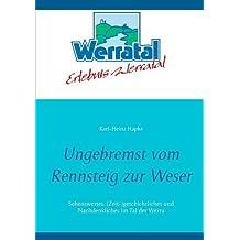 Ungebremst vom Rennsteig zur Weser: Sehenswertes, (Zeit-)geschichtliches und Nachdenkliches im Tal der Werra