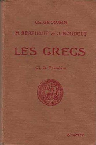 Les grecs. auteurs du programme et pages choisies de la littérature grecque. classe de première.
