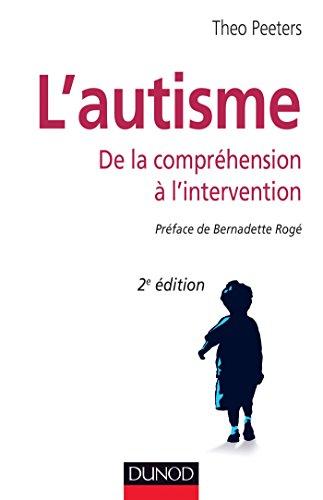 L'autisme : De la compréhension à l'intervention par Theo Peeters