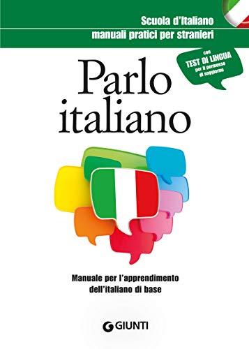 Parlo italiano: Manuale per l'apprendimento dell'italiano di base