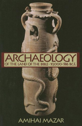 Archaeology of the Land of the Bible: 10,000-586 B.C.E.: 10,000-586 B.C.E. v. 1 (The Anchor Yale Bible Reference Library) por Amihai Mazar