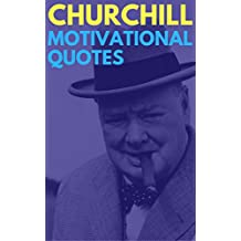Winston Churchill Motivational Quotes: Inspirational Quotes, Fully Illustrated (English Edition)