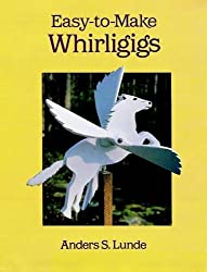 Easy to Make Whirligigs (Dover Woodworking)