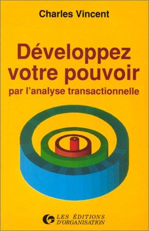 Développez votre pouvoir par l'analyse transactionnelle