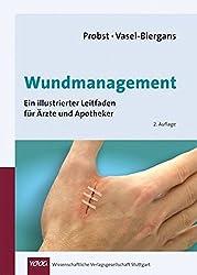 Wundmanagement: Ein illustrierter Leitfaden für Ärzte und Apotheker
