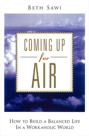 Coming Up for Air: How to Build a Balanced Life in a Workaholic World Hyperion Balance