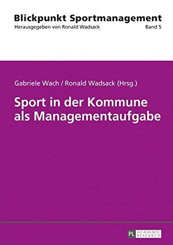 Sport in der Kommune als Managementaufgabe (Blickpunkt Sportmanagement, Band 5) (Sport-industrie)