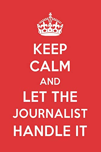 Keep Calm And Let The Journalist Handle It: The Journalist Designer Notebook