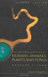 APPLIED GENETICS OF HUMANS, ANIMALS, PLANTS AND FUNGI, THE (2ND EDITION) by LAMB BERNARD C (2006-12-28)
