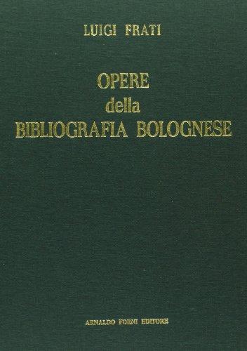 Opere della bibliografia bolognese (rist. anast. 1888-1889)