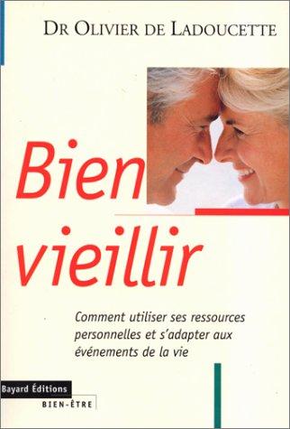 Bien vieillir par Olivier de Ladoucette