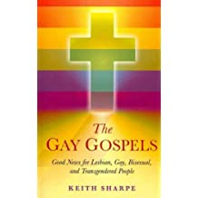 [(The Gay Gospels : Good News for Lesbian, Gay, Bisexual, and Transgendered People)] [By (author) Keith Sharpe] published on (October, 2011)