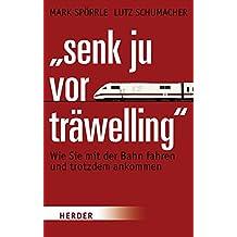 """""""Senk ju vor träwelling"""": Wie Sie mit der Bahn fahren und trotzdem ankommen"""