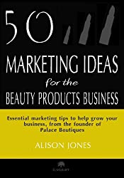 50 Marketing Ideas for the Beauty Products Business