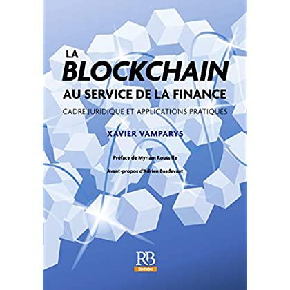 La blockchain au service de la finance. Cadre juridique et applications pratiques