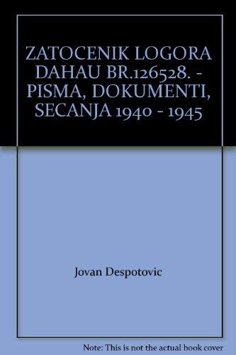 ZATOCENIK LOGORA DAHAU BR.126528. - PISMA, DOKUMENTI, SECANJA 1940 - 1945