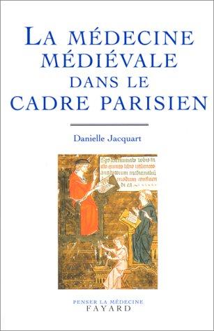 La Médecine médiévale dans le cadre parisien. XIVème-XXème siècle