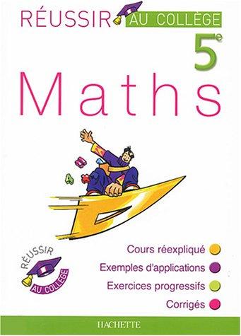 Réussir au collège : Maths, 5ème par Collectif
