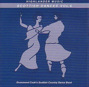 Vol. 6-Scottish Dances by Drummond Cook & Scd Band (2008-01-01)
