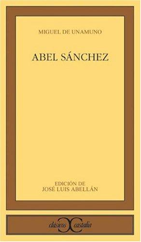 Abel Sánchez                                                                    . (CLASICOS CASTALIA. C/C.)