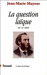 La Question laïque au XIXe et XXe siècles