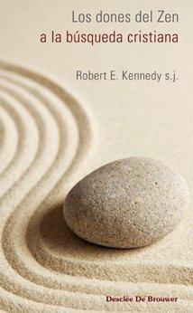 Los dones del Zen a la búsqueda cristiana (Caminos) por Robert E. Kennedy